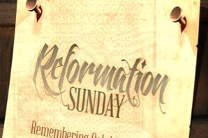 THE CELEBRATING OF THE REFORMATION STILL MATTERS